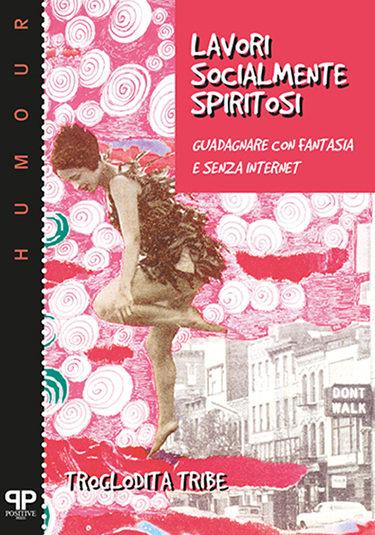 Lavori socialmente spiritosi - Troglodita Tribe - Positive Press