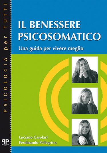 Il benessere psicosomatico - Casolari Pellegrino - Positive Press