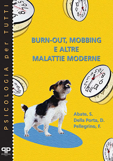 Burn-out, mobbing e altre malattie moderne - Ferdinando Pellegrino - Positive Press