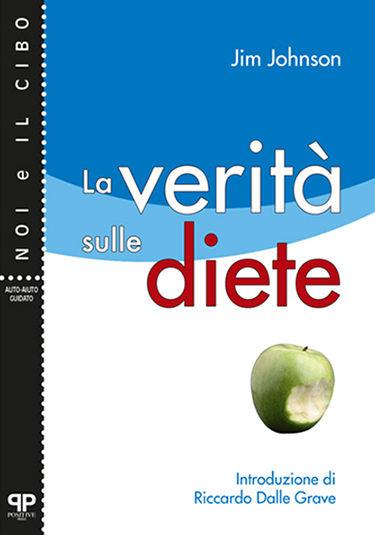 La verità sulle diete - Jim Johnson - Positive Press