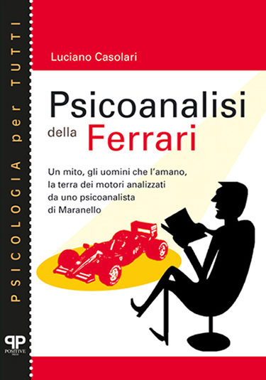 Psicoanalisi della Ferrari - Luciano Casolari - Positive Press