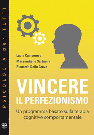 Vincere il perfezionismo - Riccardo Dalle Grave - Positive Press