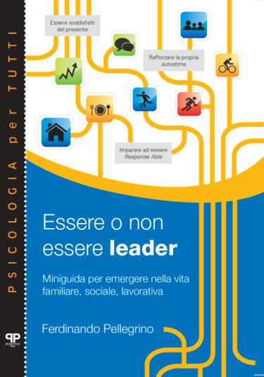 Essere o non essere leader - Ferdinando Pellegrino - Positive Press