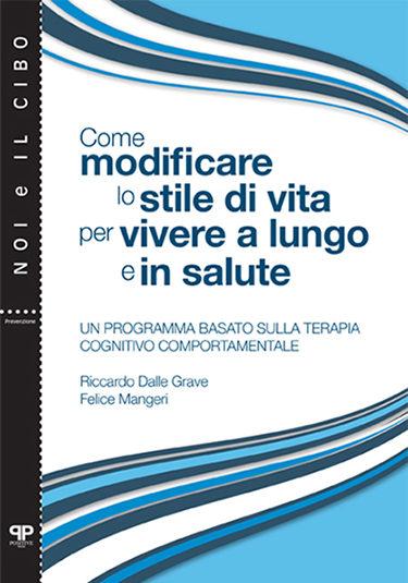 Come modificare lo stile di vita per vivere a lungo e in salute - Riccardo Dalle Grave - Positive Press