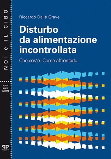 Disturbo da alimentazione incontrollata - Riccardo Dalle Grave - Positive Press