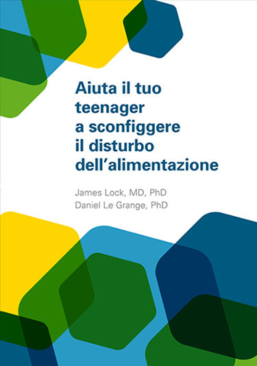 Aiuta il tuo teenager a sconfiggere il disturbo dell'alimentazione - James Lock e Daniel Le Grange - Positive Press