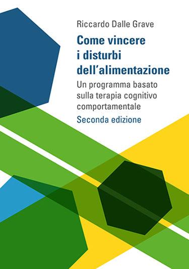 Come vincere i disturbi dell'alimentazione - Riccardo Dalle Grave - Positive Press