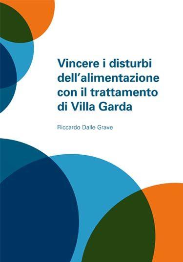 Vincere i disturbi dell'alimentazione con il trattamento di Villa Garda - Riccardo Dalle Grave - Positive Press