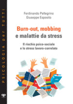 Burn-out, mobbing e malattie da stress