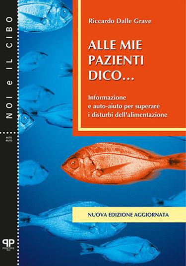 Alle mie pazienti dico - Riccardo Dalle Grave - Positive Press