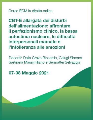 CBT-E allargata dei Disturbi dell'Alimentazione: affrontare il perfezionismo clinico, la bassa autostima nucleare, le difficoltà interpersonali marcate e l'intolleranza alle emozioni